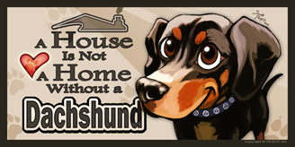 Dachshund Toon_A House is not a Home sign toon
